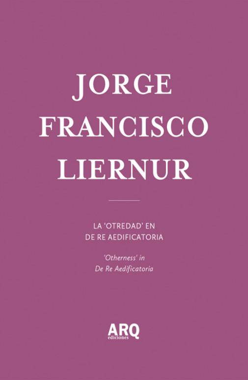 Jorge Francisco Liernur / Ediciones ARQ
