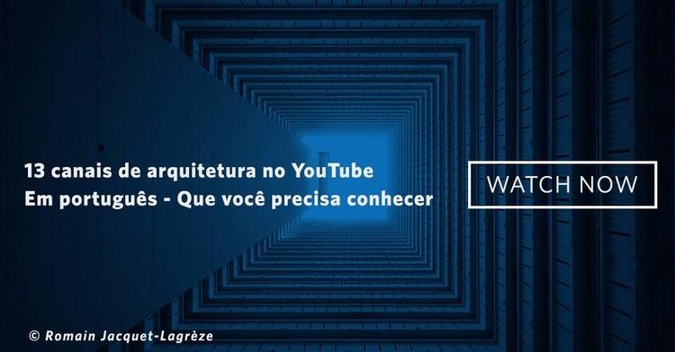 13 canais de arquitetura no YouTube - em português - que você precisa conhecer