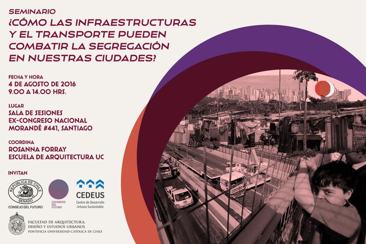 Seminario de vinculación con la política pública: ¿Cómo las infraestructuras y el transporte pueden combatir la segregación en nuestras ciudades?, FADEU UC