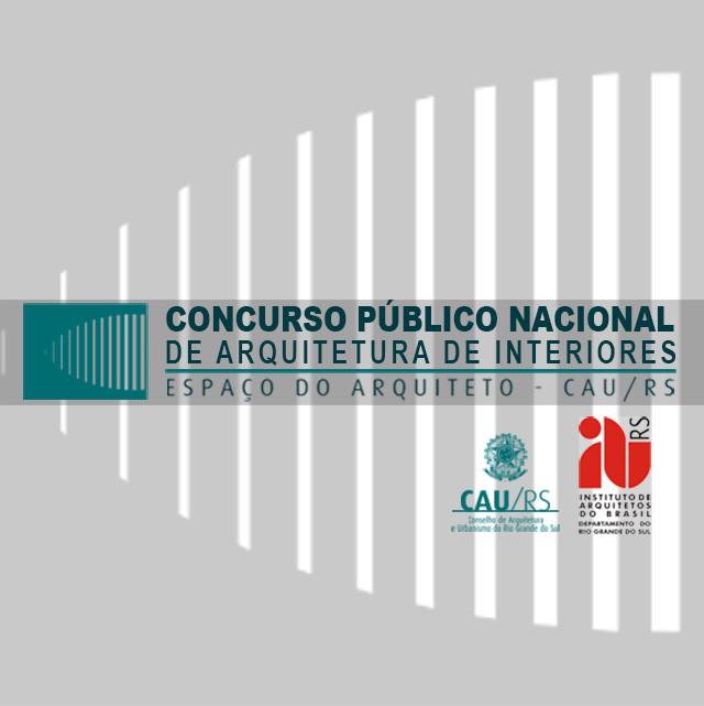 Chamada para Concurso de Arquitetura de Interiores para o Espaço do Arquiteto do CAU/RS, Concurso Público Nacional de Arquitetura de Interiores para o Espaço do Arquiteto do Conselho de Arquitetura e Urbanismo do Rio Grande do Sul - CAU/RS.