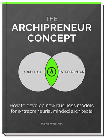 """The Archipreneur Concept"": A Business Book That Brings Architecture Practice into the 21st Century , Courtesy of Tobias Maescher"