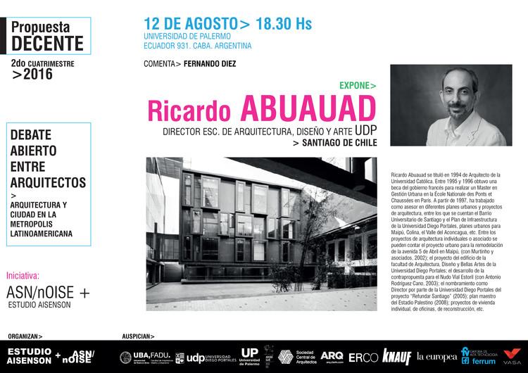 Debate Abierto entre Arquitectos: Propuesta Decente 6a Temporada - Arq. Ricardo Abuauad / Buenos Aires