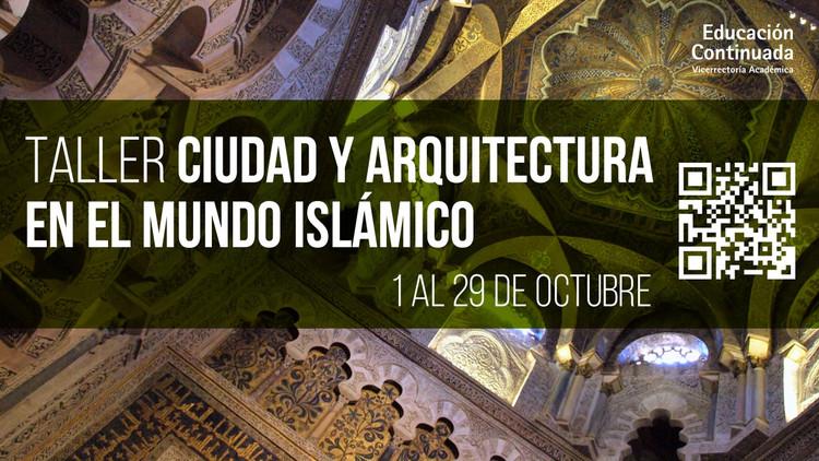 Taller ciudad y arquitectura en el mundo islámico / Bogotá, Manuel Saga