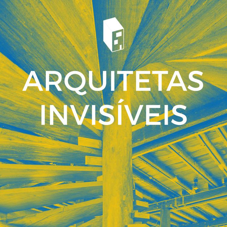 Playlist: Arquitetas Invisíveis, Fotografia original de Manuel Sá, editada pela equipe ArchDaily Brasil