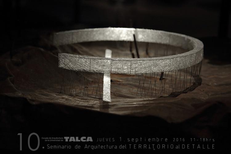 10 Seminario de Arquitectura 'Del territorio al Detalle' / Universidad de Talca, Cortesía de Universidad de Talca