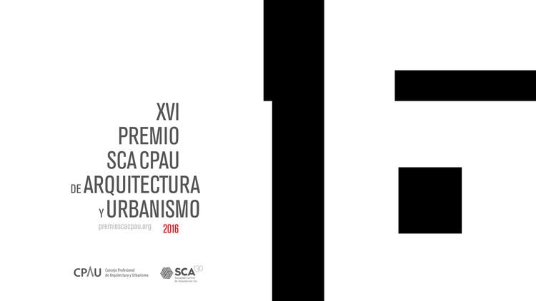 Premio SCA CPAU de Arquitectura y Urbanismo 2016 / Argentina, vía SCA CPAU