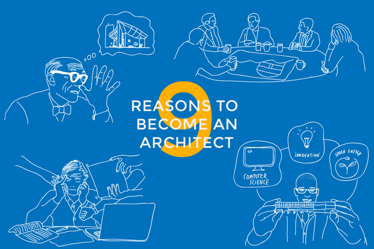 9 Reasons to Become an Architect, © Leandro Fuenzalida