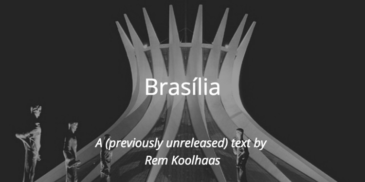 Brasília by Rem Koolhaas