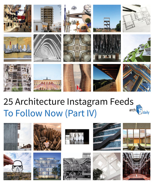 ArchDaily Just Reached 1 Million Followers On Instagram To Celebrate Were Featuring 25 New Feeds Follow As With Parts One Two And Three Of