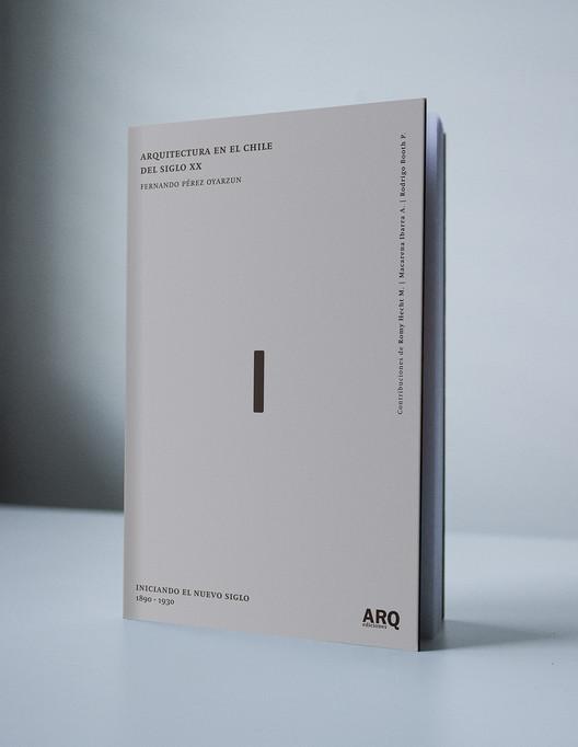 Ediciones ARQ lanza 'Volumen I: Arquitectura en el Chile del siglo XX', escrito por Fernando Pérez Oyarzún, Mock up: Otros Pérez