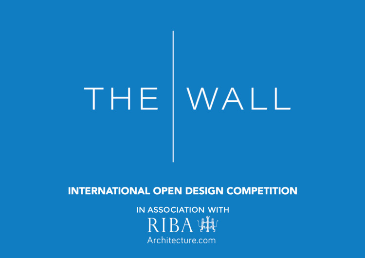 Call for Entries: RIBA Design Competition - 'The Wall', via RIBA Competitions