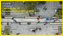 Convocatória aberta: Concurso para o Pavilhão MEXTRÓPOLI no México