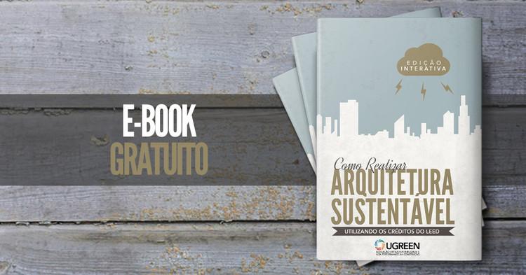 E-book gratuito ensina a construir de forma sustentável, via ugreen.com.br