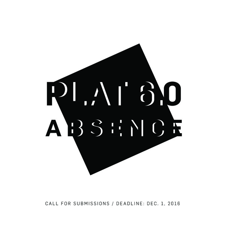 Call for Submissions: PLAT 6.0 Absence, PLAT Journal of the Rice School of Architecture launches its call for submissions for its forthcoming issue, Absence.