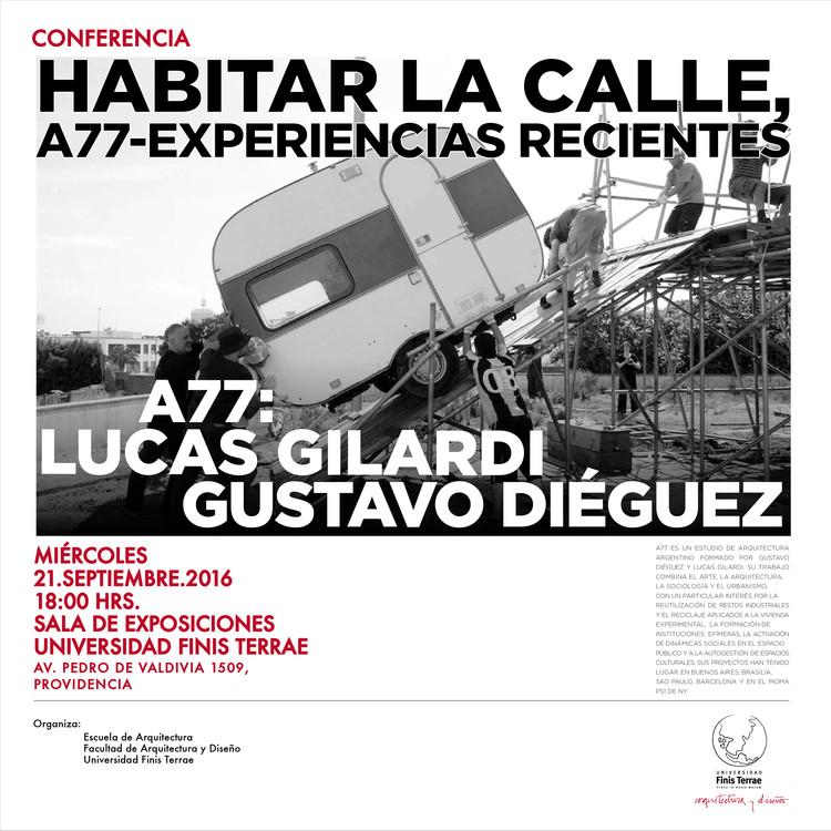 Conferencia A77: Gustavo Diéguez y Lucas Gilardi / Santiago