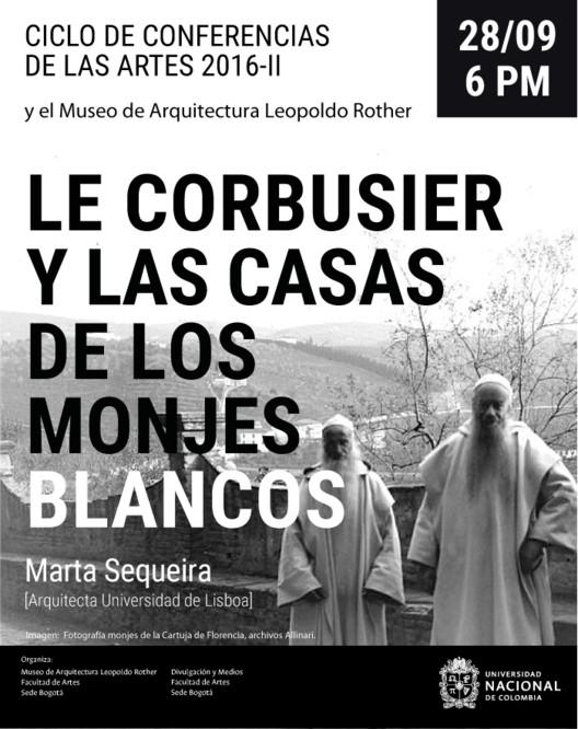 """Marta Sequeira: """"Le Corbusier y las casas de los monjes blancos"""" , vía Facultad de Artes Universidad Nacional de Colombia - Sede Bogotá"""