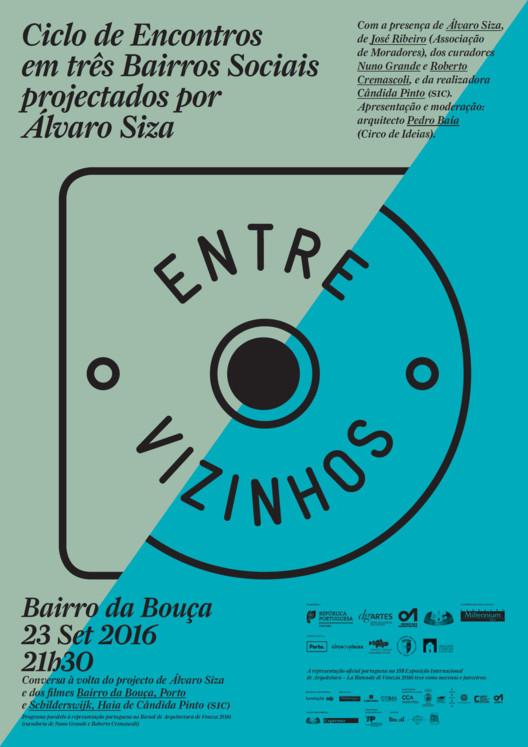 Talk and Movies ! / ENTRE VIZINHOS - Ciclo de Encontros em três bairros sociais projectados por Álvaro Siza, Cortesia de Ordem dos Arquitectos