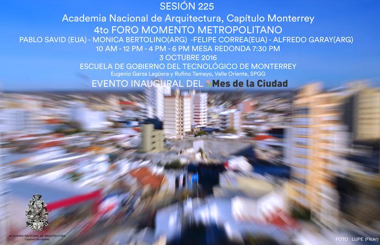 Asiste hoy al 4to Foro Momento Metropolitano / Monterrey