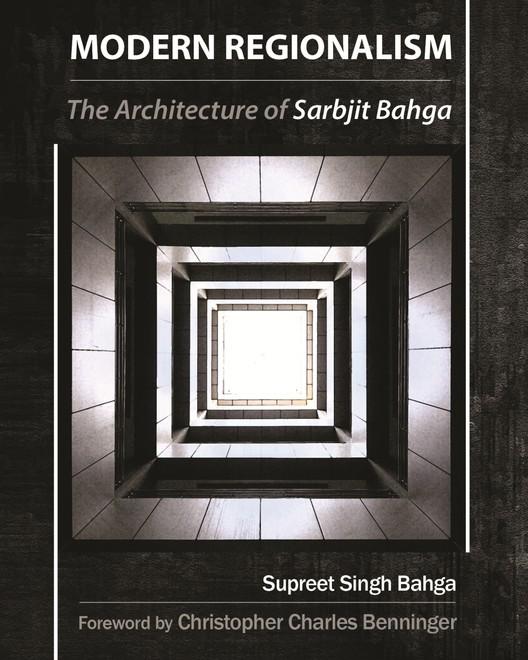 Modern Regionalism: The Architecture of Sarbjit Bahga