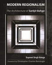 Modern Regionalism: The Architecture of Sarbjit Bahga