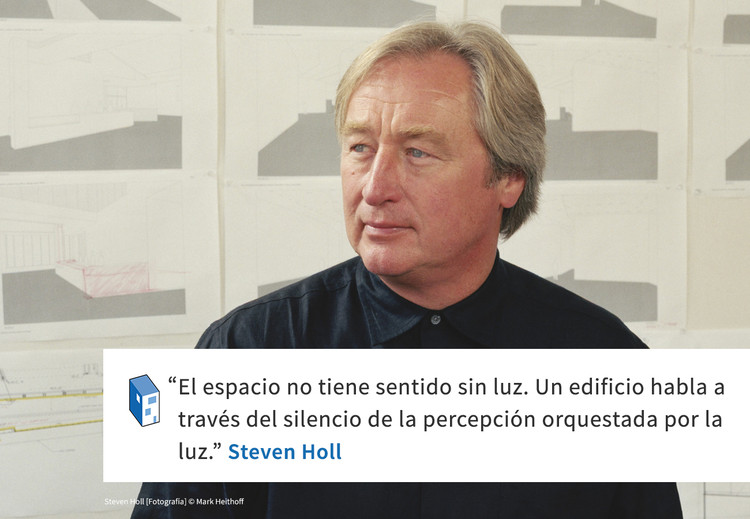 """Steven Holl: """"Un edificio habla a través del silencio de la percepción orquestada por la luz"""""""