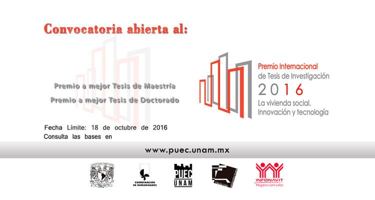 Postulaciones abiertas: Premio Internacional de Tesis de Investigación 2016 'La vivienda social. Innovación y tecnología', Banner del Premio. PUEC UNAM.