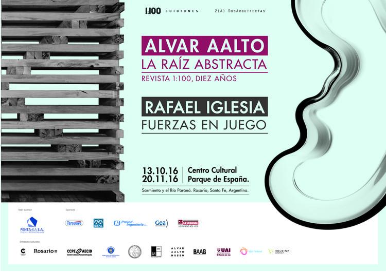 Alvar Aalto: La raíz abstracta. Diez años de Revista 1:100 + Rafael Iglesia: Fuerzas en Juego