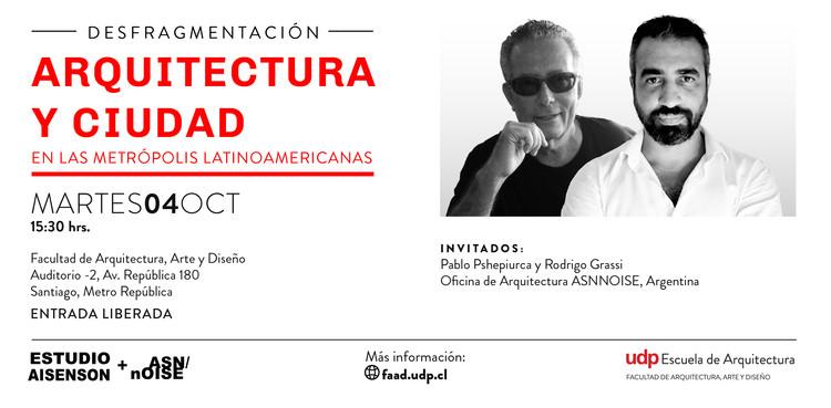 Conferencia 'Desfragmentación. Arquitectura y ciudad en las metrópolis latinoamericanas' / Santiago