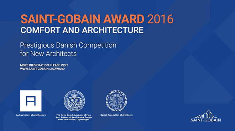 Saint-Gobain Comfort and Architecture 2016 Competition, Saint-Gobain Comfort and Architecture 2016