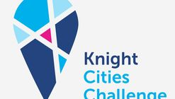 Knight Cities Challenge: Open Call for Civic Innovators around the Country for Their Best Idea