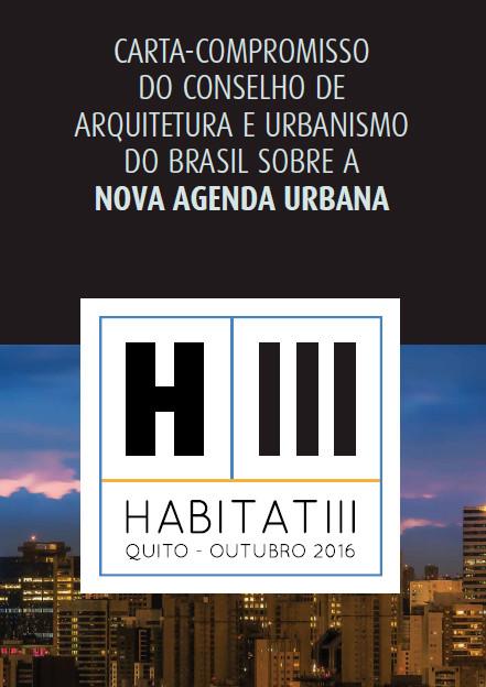Carta-compromisso do Conselho de Arquitetura e Urbanismo do Brasil sobre a Nova Agenda Urbana