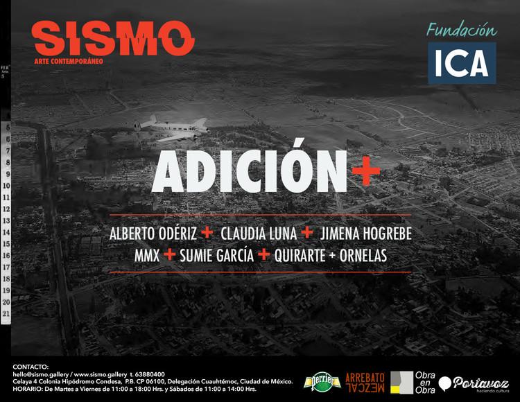 Exposición: Adición +, Reflexiones de la Ciudad / Ciudad de México, Cortesía de Unknown