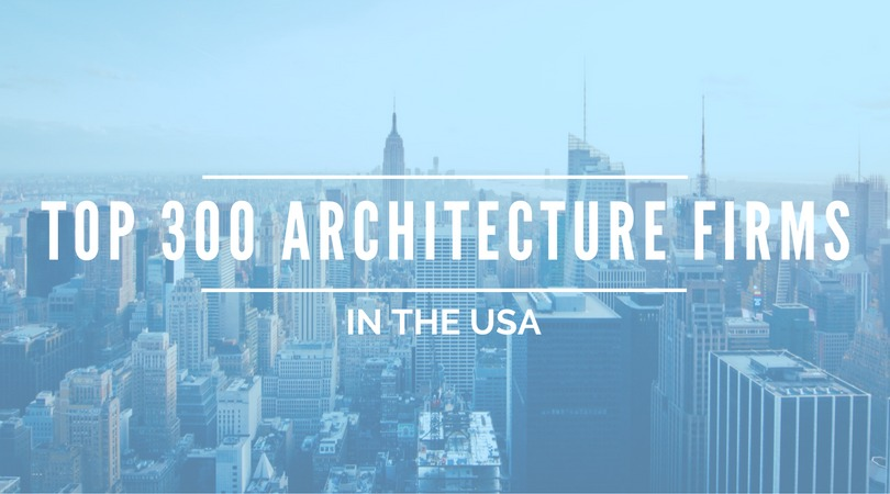 These are the Top 300 Architecture Firms in the US ArchDaily