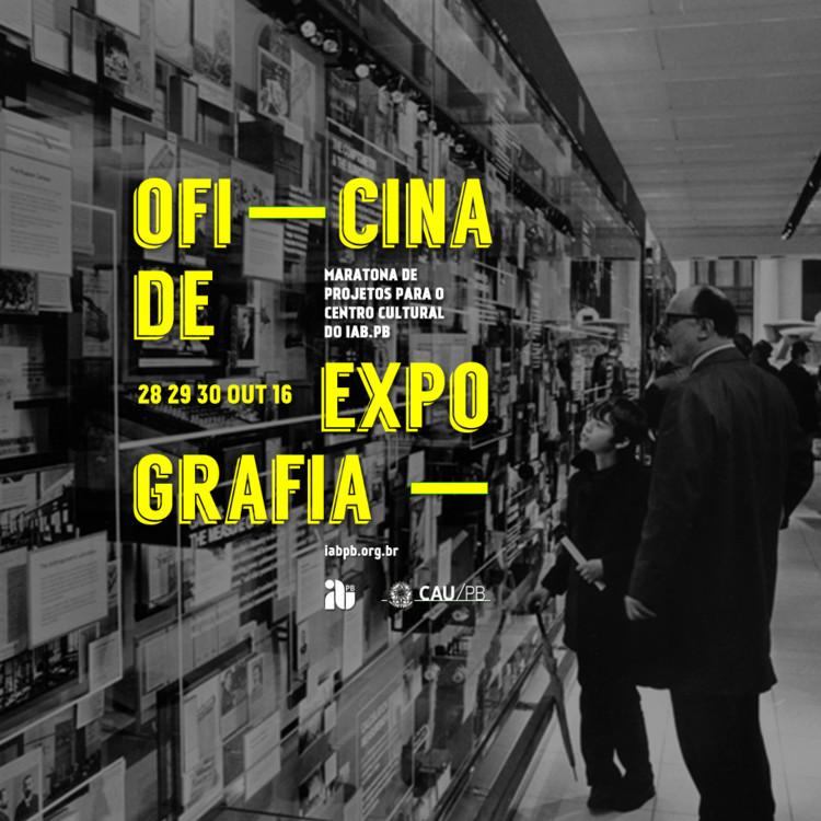 Oficina de Expografia: Maratona de projetos para o Centro Cultural do IAB.pb, Cortesia de Unknown