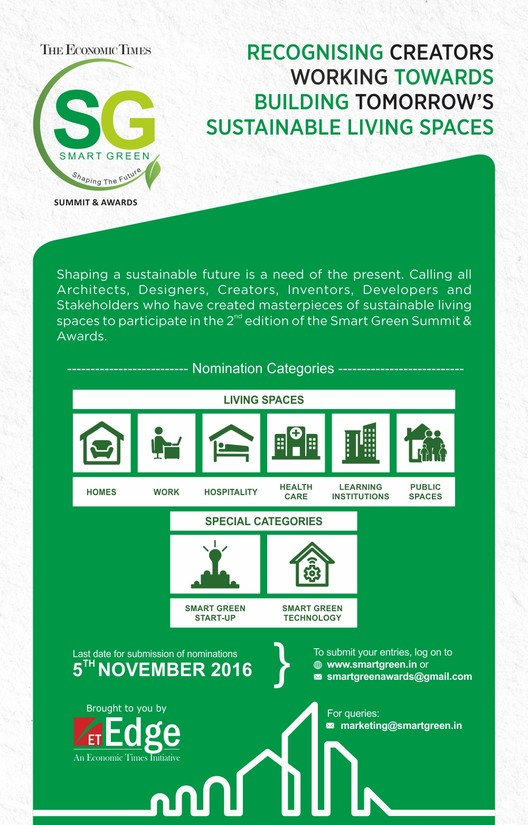 Call for Entries: The Smart Green Awards 2016,  The event is a one of a kind platform that brings together all the stakeholders in  the  building  and  construction  industry  under  one  roof  -  the  Government, architects,  builders,  corporate  houses,  thought  leaders  and  industry  bodies .