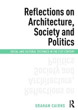 Reflections on Architecture, Society and Politics: Social and Cultural Tectonics in the 21st Century