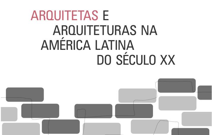 Arquitetas e Arquitetura na América Latina do Século XX / Ana Gabriela Godinho Lima, Imagem: Divulgação