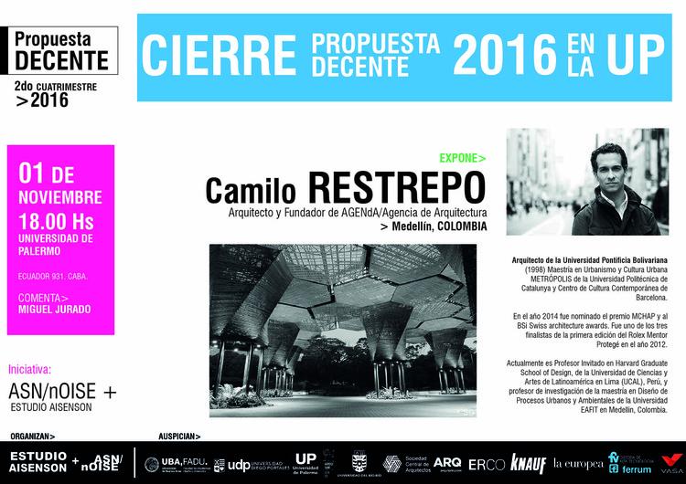Cierre Propuesta Decente 2016 Camilo Restrepo en la UP / Buenos Aires, asnnoise