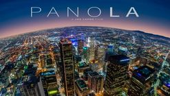 Experience LA's Architecture Through This Spectacular Panoramic Time-Lapse