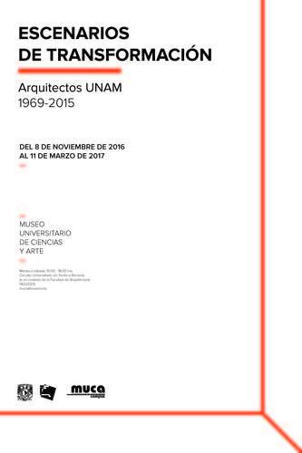 """Exposición """"Escenarios de transformación. Arquitectos UNAM 1969-2015"""" / Ciudad de México"""
