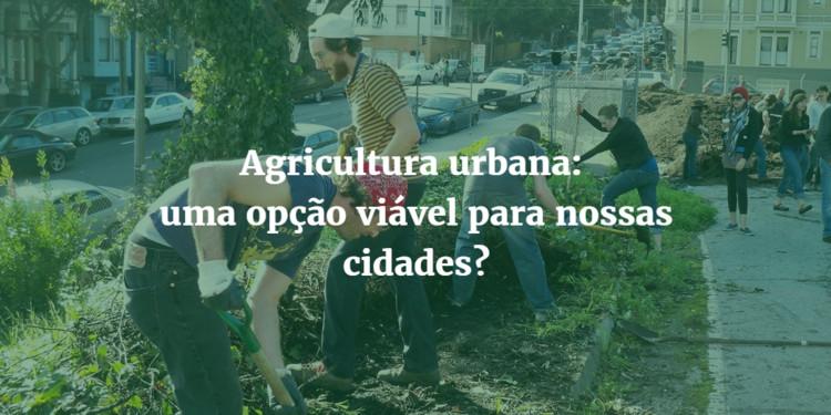 Agricultura urbana: uma opção viável para nossas cidades?, © cjmartin, via Flickr. Licença Creative Commons