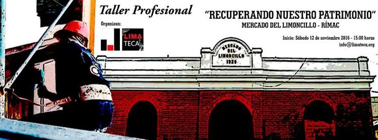 """Taller profesional: """"Recuperando nuestro patrimonio"""" / Mercado del Limoncillo, vía Limateca"""