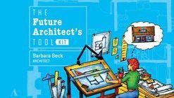 The Future Architect's Tool Kit