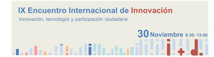 IX Encuentro Internacional de Innovación en la Construcción: Innovación, Tecnología y participación ciudadana