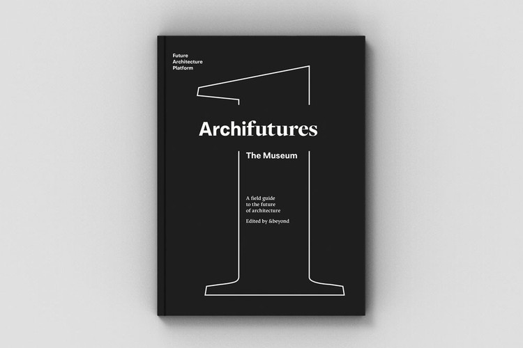 ARCHIFUTURES VOL. 1: The Museum, A Field Guide to the Future of Architecture, Courtesy of Future Architecture Platform