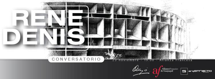 Conversatorio: René Denis / Guayaquil, Cortesía de Unknown