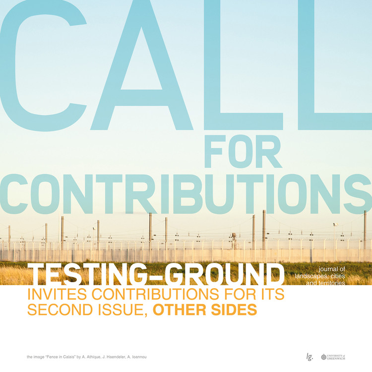"Call for Contributions - TESTING-GROUND: Other Sides , ""Fence in Calais"" by A. Athique, J. Haendeler, A. Ioannou"