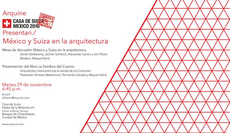 Mesa de discusión: México y Suiza en la arquitectura / Ciudad de México , Cortesía de Arquine
