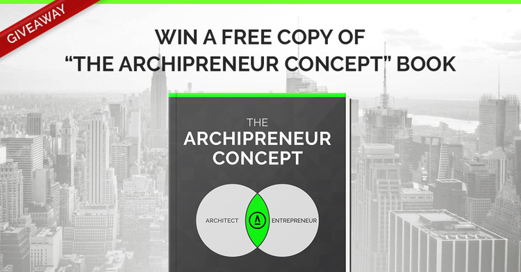 "Giveaway: 10 Free Copies of ""The Archipreneur Concept"" Book, Courtesy of Archipreneur"