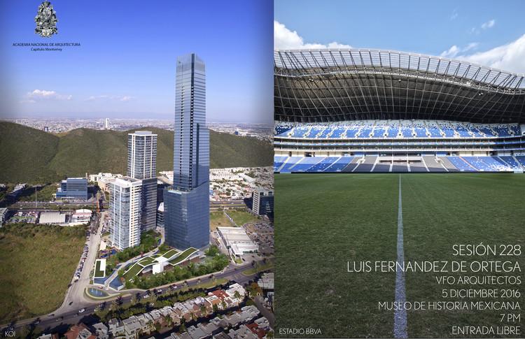 """Sesión 228: """"Macro y Micro arquitectura"""" por Luis Fernández de Ortega (VFO Arquitectos) / Monterrey, Cortesía de Unknown"""